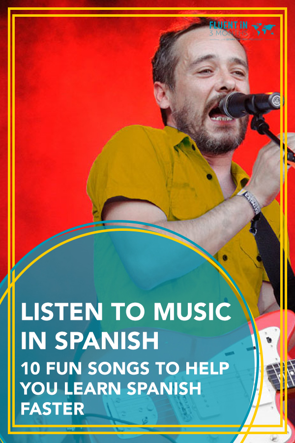 Listen to Music in Spanish: 10 Fun Spanish Songs to Help You Learn Spanish Faster