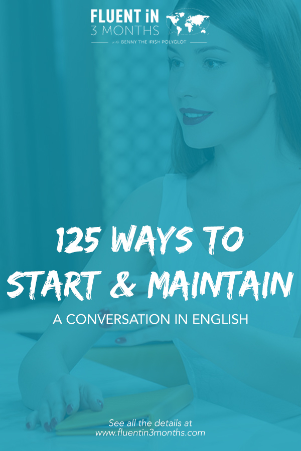 125 Ways to Start (and Maintain) a Conversation in English