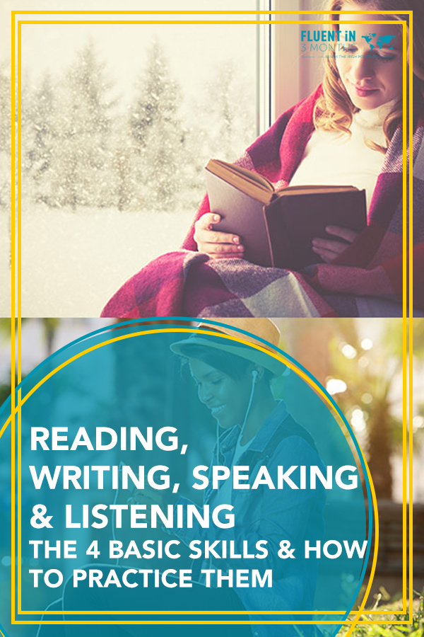 Reading, Writing, Speaking and Listening: The 4 Basic Language Skills, and How to Practise Them