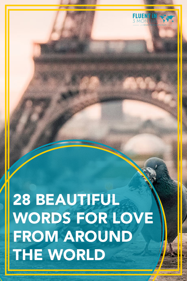 28 Beautiful Words for Love from Around the World - and Their Literal Translations into English